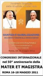 World Congress on the occasion of the 50th Anniversary of the Encyclical Letter Mater et Magistra (16-18 May 2011)